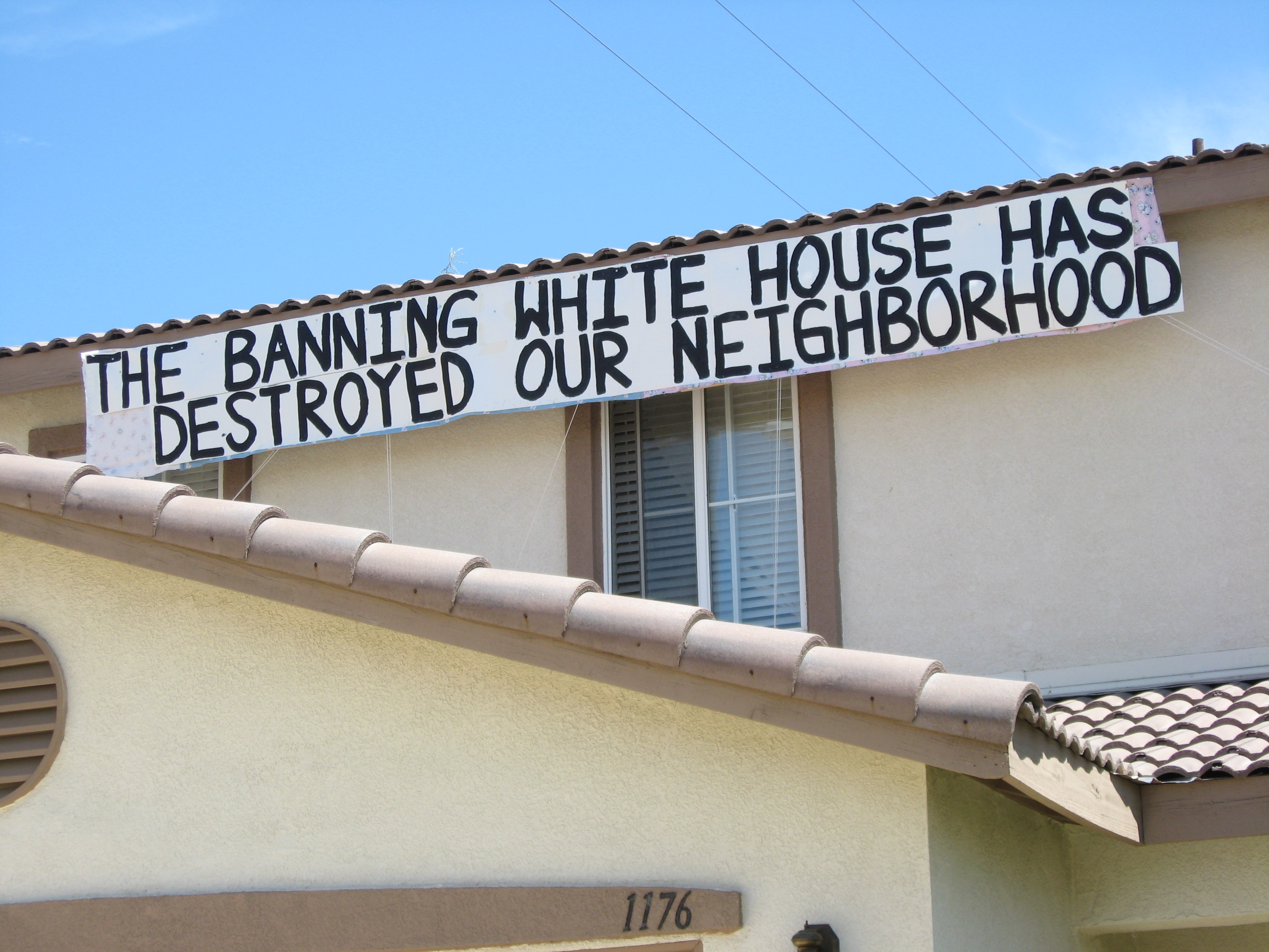 The Banning White House Has Destroyed Our Neighborhood